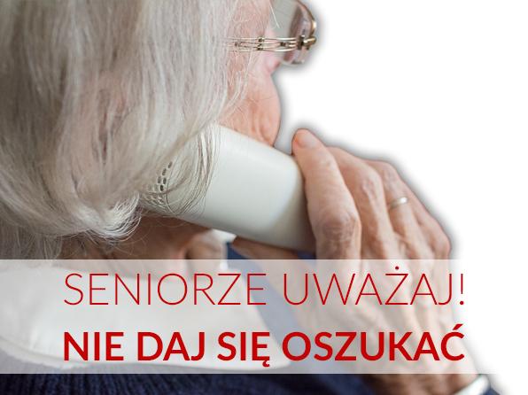 Seniorze, nie daj się oszukać!